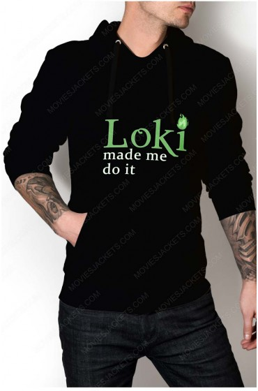 "Loki Made Me Do It Hoodie ""Free T-Shirt"""